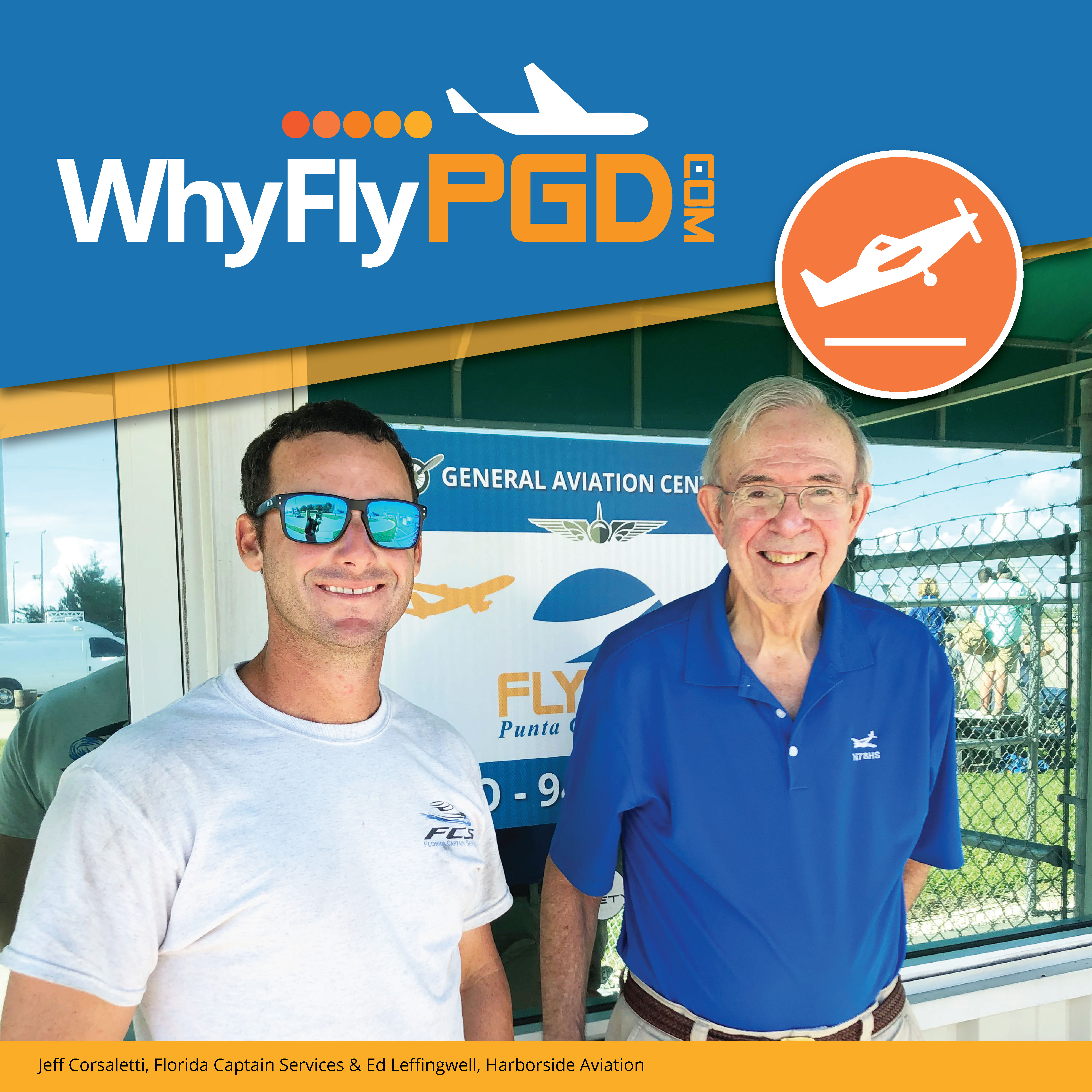 Photo of Jeff Corsaletti from Florida Captain Services and Ed Leffingwell from Harborside Aviation for the Why Fly PGD Campaign